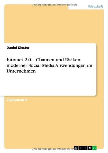 Download Intranet 2.0 - Chancen und Risiken moderner Social Media Anwendungen im Unternehmen (German Edition) PDF