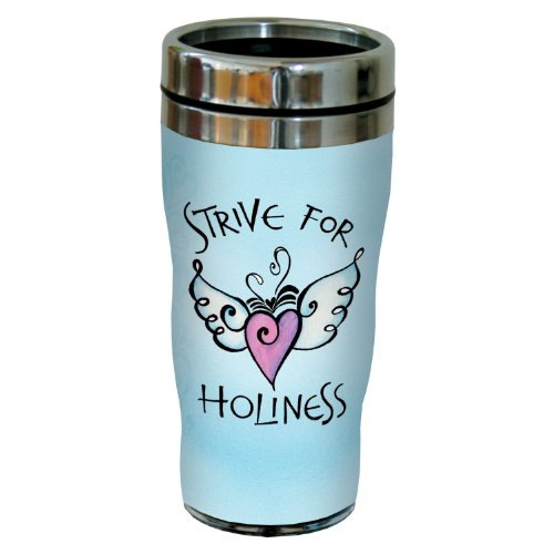 Tree-Free Greetings sg23944 Strive for Holiness by Joanne Fink Sip 'N Go Stainless Steel Lined Travel Tumbler, 16-Ounce (Religious Cups)
