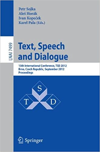 Text, Speech and Dialogue: 15th International Conference, TSD 2012, Brno, Czech Republic, September 3-7, 2012, Proceedings (Lecture Notes in Computer Science)