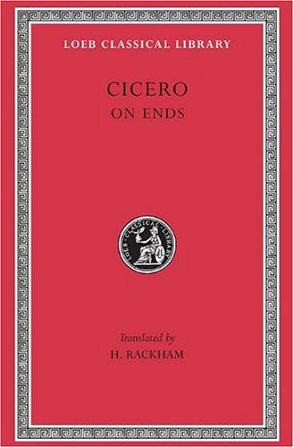 Cicero:On Ends (Loeb Classical Library)