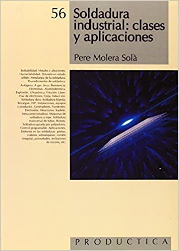 Soldadura Industrial/Industrial Welding (Spanish Edition) by Molera Sola, Pere (2005)