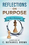 Reflections on Purpose: An Anthology