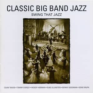 Classics Big Band Jazz: Swing That Jazz