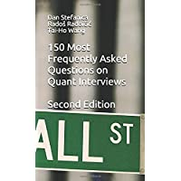 150 Most Frequently Asked Questions on Quant Interviews, Second Edition (Pocket Book Guides for Quant Interviews)