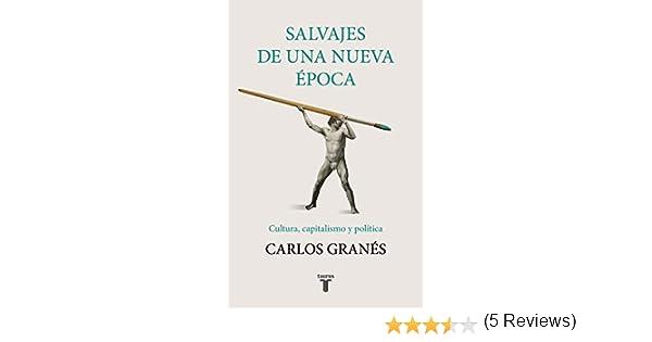 Salvajes de una nueva época eBook: Granés, Carlos: Amazon.es ...