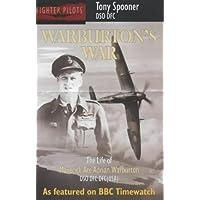 Warburton's War: The Life of Maverick Ace Adrian Warburton, DSO, DFC, DFC (USA)