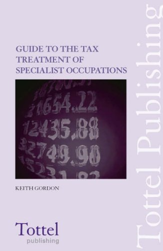 Tottel's Guide to the Tax Treatment of Specialist Occupations: 2nd Edition