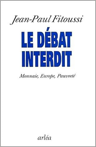 En ligne téléchargement LE DEBAT INTERDIT. Monnaie, Europe, pauvreté pdf epub