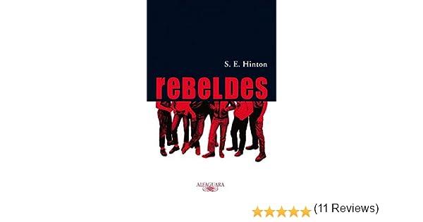 Rebeldes (The Outsiders) (Spanish Edition): Susan E. Hinton ...
