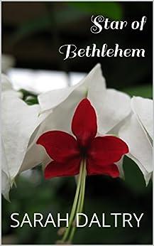 Star of Bethlehem  (Flowering Book 3) by [Daltry, Sarah]