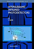 img - for Intersubband Infrared Photodetectors (Selected Topics in Electronics and Systems -- Vol. 27) book / textbook / text book