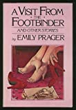 A Visit From the Footbinder, Emily Prager, 0671610139