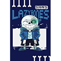 Sans Lazy Bones: Notebook 100 Pages 6 X 9 Blank Lined Journal for Gamers and Undertale Fans