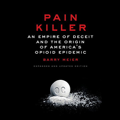 Pdf Reference Pain Killer: An Empire of Deceit and the Origin of America's Opioid Epidemic