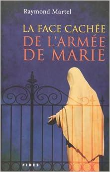 FACE CACHÉE DE L'ARMÉE DE MARIE (LA)