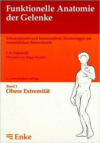 Funktionelle Anatomie der Gelenke, in 3 Bdn, Bd.1, Obere Extremität ...