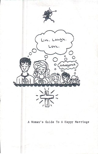 A Woman's Guide To A Happy Marraige
