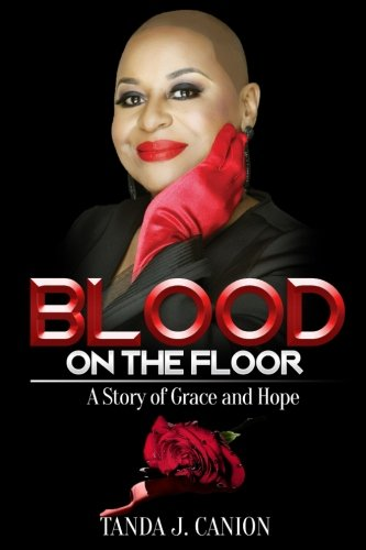 Download Blood on the Floor: A Story of Grace and Hope pdf epub