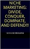 Niche Marketing: Divide, Conquer, DOMINATE, and Defend!!!