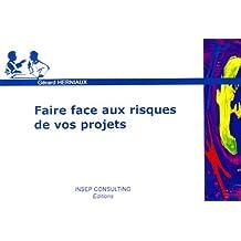 FAIRE FACE AUX RISQUES DE VOS PROJETS