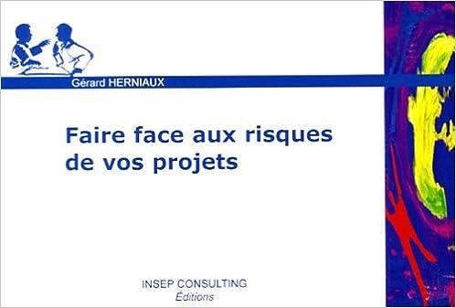 Livre gratuits en ligne Faire face aux risques de vos projets pdf, epub ebook