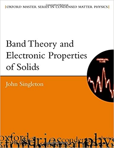 Band Theory and Electronic Properties of Solids (Oxford ...