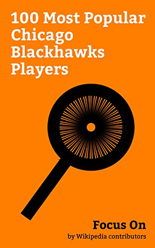 Focus On: 100 Most Popular Chicago Blackhawks Players: Bobby Orr, Patrick Kane, Jonathan Toews, Craig Anderson (ice hockey), Jeremy Roenick, Bryan Bickell, ... Hašek, Marián Hossa, Jordin Tootoo, etc. ()