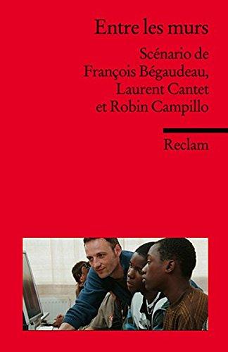 Entre les murs: Scenario de Francois Begaudeau, Laurent Cantet et Robin Campillo
