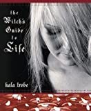 img - for Witch's Guide to Life (Paperback)--by Kala Trobe [2003 Edition] book / textbook / text book