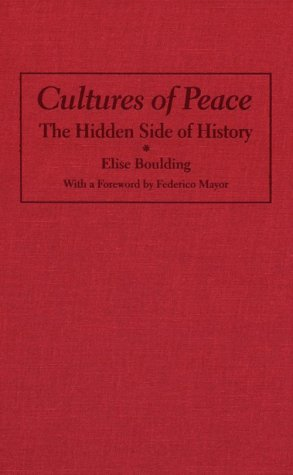 Cultures of Peace: The Hidden Side of History (Syracuse Studies on Peace and Conflict Resolution)