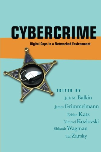 Cybercrime: Digital Cops in a Networked Environment (Ex Machina: Law, Technology, and Society)