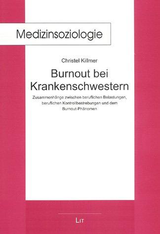 burnout-bei-krankenschwestern-zusammenhnge-zwischen-beruflichen-belastungen-beruflichen-kontrollbestrebungen-und-dem-burnout-phnomen
