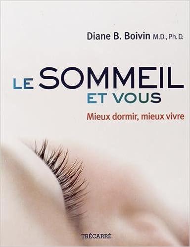 Le Sommeil et Vous (French Edition): Diane B. Boivin: 9782895685906: Amazon.com: Books