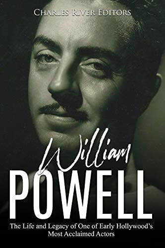William Powell: The Life and Legacy of One of Early Hollywood