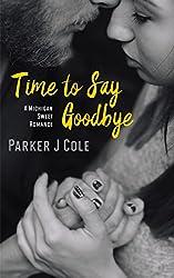 Time to Say Goodbye (Michigan Sweet Romance)