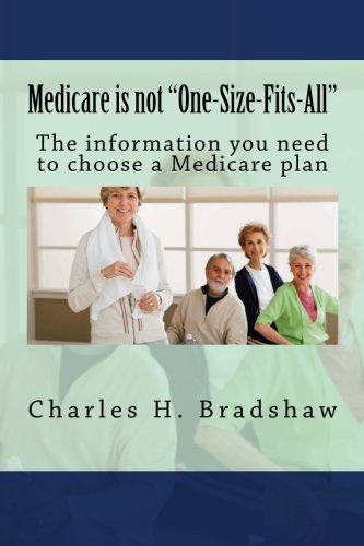 "Medicare is not ""One-Size-Fits-All"": The information you need to choose a Medicare plan"