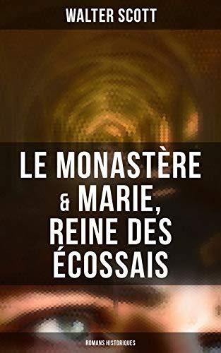 Le Monastere Marie Reine Des Ecossais Romans Historiques