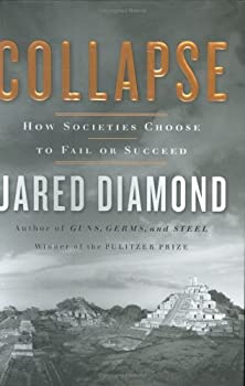 Collapse: How Societies Chose to Fail or Succeed 0143036556 Book Cover
