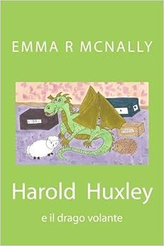 Harold Huxley e il drago volante: Volume 2 (Le avventure di Harold Huxley)