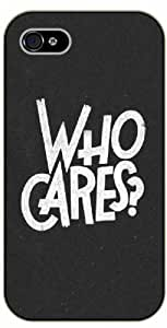 iPhone 4 / 4s Who cares? - Black plastic case / Inspirational and motivational life quotes / SURELOCK AUTHENTIC