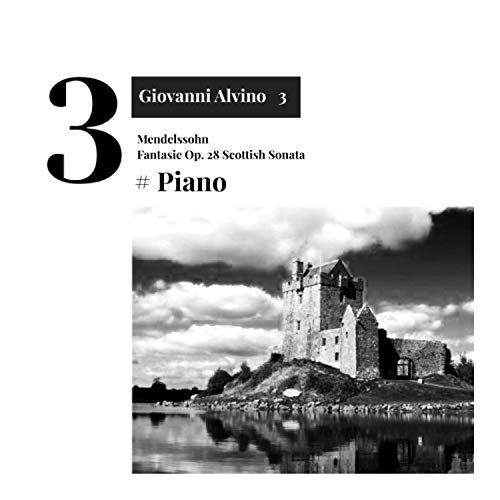 Fantasie Opus 28 Scottish Sonata ()