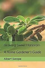 Growing Sweet Marjoram: A Home Gardener's Guide Paperback