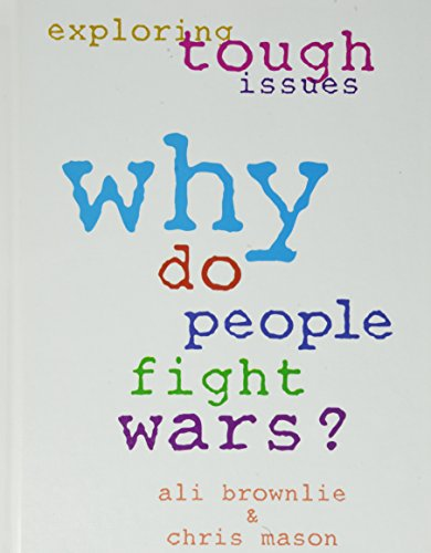 Why Do People Fight Wars? (Exploring Tough Issues)