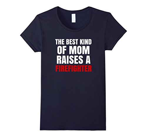 Women's Mother's Day Gift T Shirt for a Firefighter's Mom Medium Navy