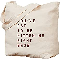 CafePress - Youve Cat To Be Kitten Me Right Meow - Natural Canvas Tote Bag, Cloth Shopping Bag