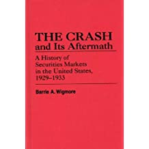 The Crash and Its Aftermath: A History of Securities Markets in the United States, 1929-1933