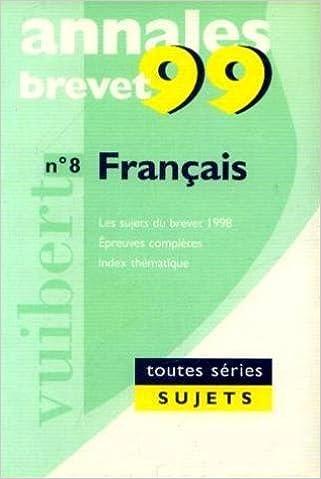 Livres Annales 1999, français brevet sujets seuls, numéro 8 pdf