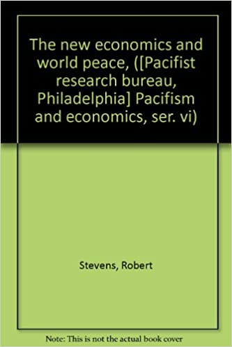The new economics and world peace, ([Pacifist research bureau, Philadelphia] Pacifism and economics, ser. vi)