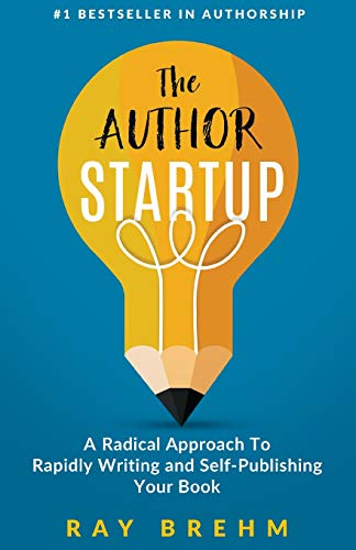 Pdf Reference The Author Startup: A Radical Approach To Rapidly Writing and Self-Publishing Your Book On Amazon