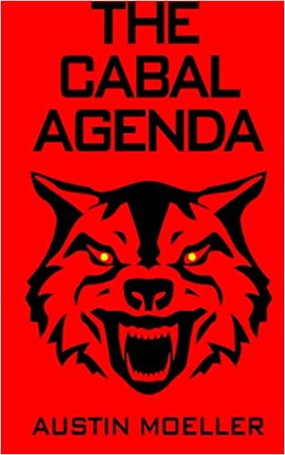 The Cabal Agenda: Austin Moeller, Wanda De Boer, Rick Vose ...